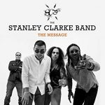 Stanley Clarke Band The Message